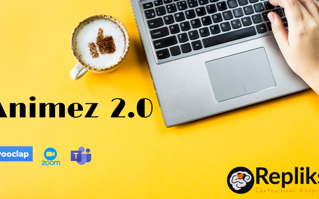 Animez en 2.0 et profitez de la distance pour créer du lien
